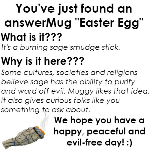 You've found an answerMug Easter Egg! We hope you have a happy and peaceful day!